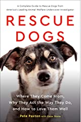 Rescue Dogs: Where They Come From, Why They Act the Way They Do, and How to Love Them Well Hardcover