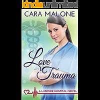 Love Trauma: A Lesbian Medical Romance (Lakeside Hospital Book 3)