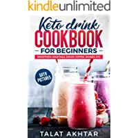 KETO DRINK COOKBOOK FOR BEGINNERS, SMOOTHIES, COCKTAILS, JUICES, COFFEE, SHAKES, ETC (keto keto 1)