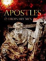 The Apostles: 12 Ordinary Men