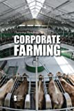 Corporate Farming (Opposing Viewpoints (Hardcover))