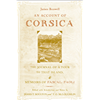 An Account of Corsica, the Journal of a Tour to That Island; and Memoirs of Pascal Paoli (English Edition)