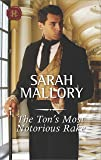 The Ton's Most Notorious Rake (Harlequin Historical)