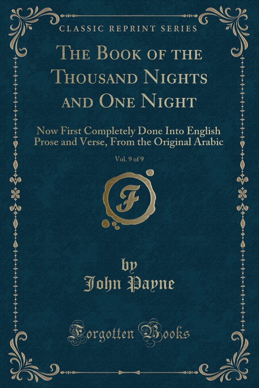 Download The Book of the Thousand Nights and One Night, Vol. 9 of 9: Now First Completely Done Into English Prose and Verse, From the Original Arabic (Classic Reprint) pdf epub