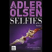 Selfies: Der siebte Fall für Carl Mørck, Sonderdezernat Q Thriller (Carl-Mørck-Reihe 7) (German Edition)