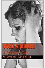 Used & Abused: A Survivor's Tale Kindle Edition