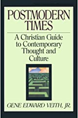Postmodern Times: A Christian Guide to Contemporary Thought and Culture (Volume 15) Paperback
