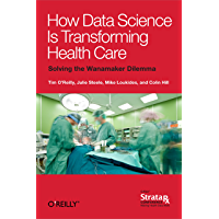 How Data Science Is Transforming Health Care (English Edition)