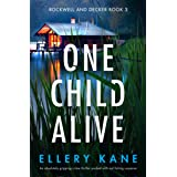 One Child Alive: An absolutely gripping crime thriller packed with nail-biting suspense (Rockwell and Decker Book 3)