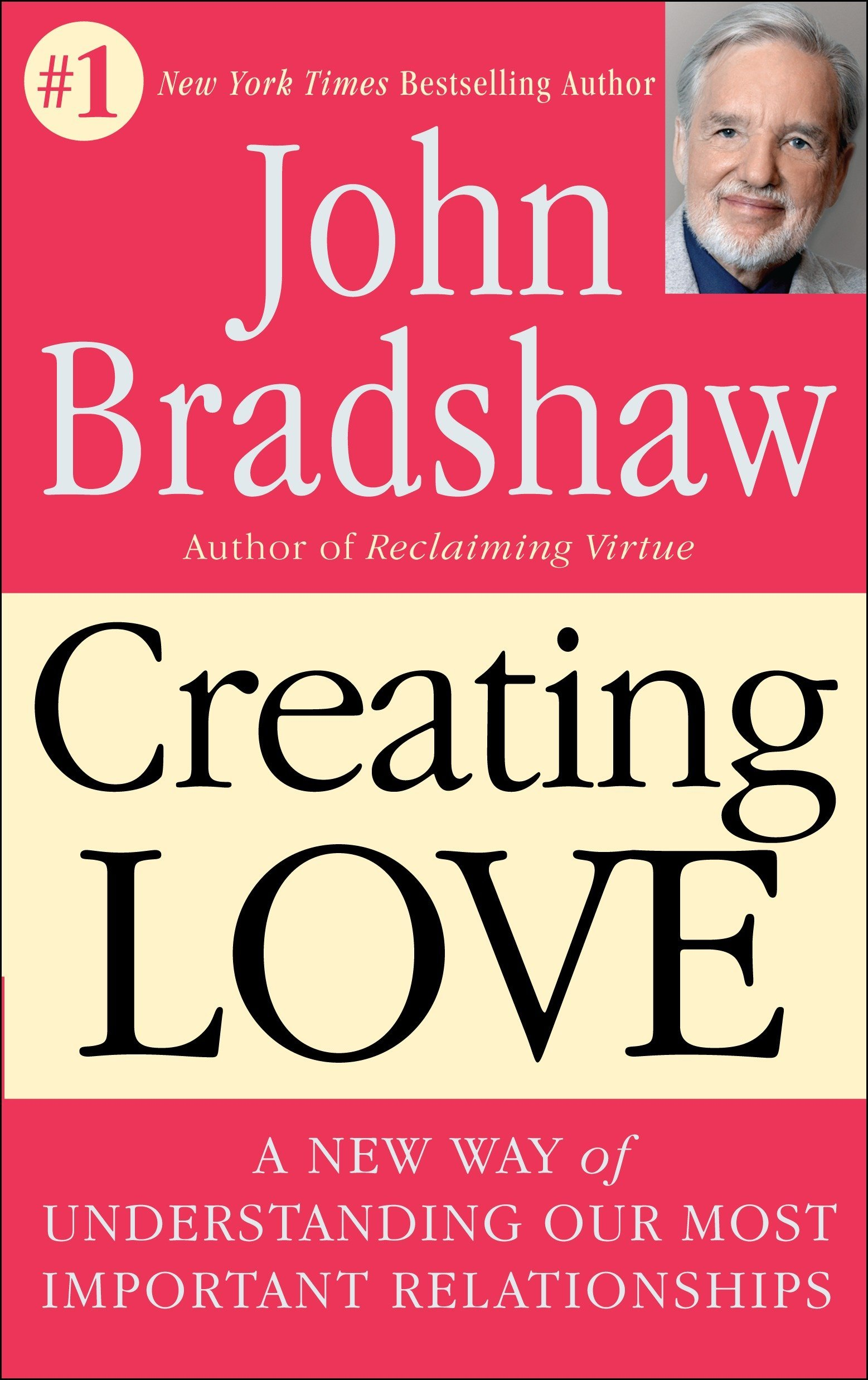 Creating Love: A New Way of Understanding Our Most Important Relationships:  The Next Great Stage of Growth: Amazon.de: John Bradshaw: Fremdsprachige  Bücher