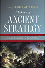 Makers of Ancient Strategy: From the Persian Wars to the Fall of Rome Kindle Edition