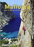 Mallorca: Sport Climing and Deep Water Soloing. Alan James, Mark Glaister (Rockfax Climbing Guide)