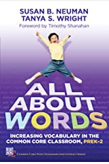 All About Words: Increasing Vocabulary in the Common Core Classroom, Pre K-2 (Common Core State Standards in Literacy) Kindle Edition