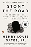 Stony the Road: Reconstruction, White Supremacy, and the Rise of Jim Crow