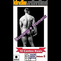 Homens e Homens. 10 Contos Reais. Coleção Contos Eróticos Volume 5