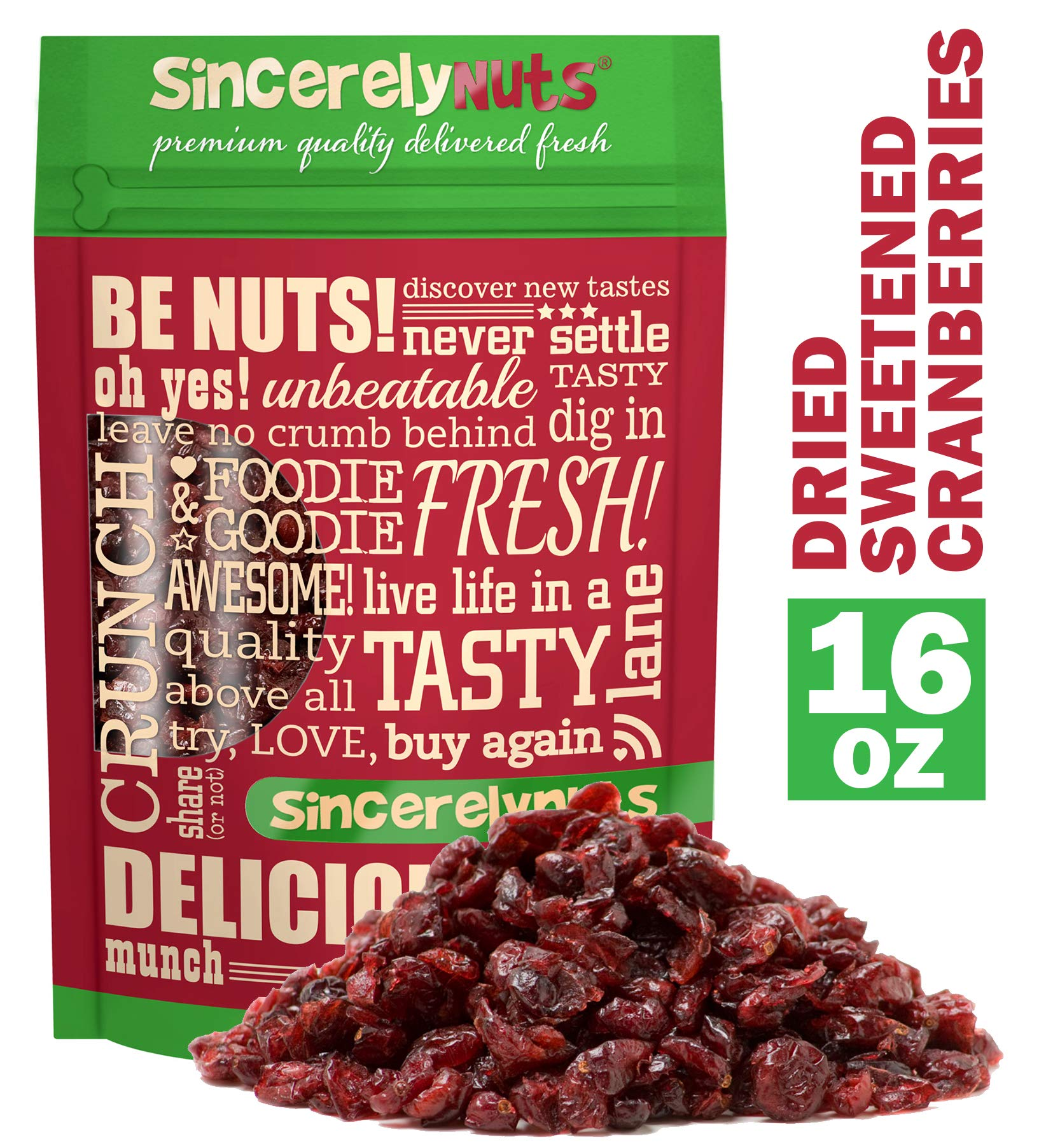 Sincerely Nuts Dried Cranberries Sweetened - One Lb. Bag -Top Quality Cranberries - Perfectly Dried - Antioxidant Rich, Exceptionally Fresh - Kosher Certified