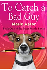 To Catch a Bad Guy (Janet Maple Series Book 1) Kindle Edition