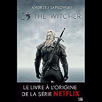 The Witcher : Le Dernier Voeu: Sorceleur, T1