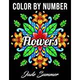 Color by Number Flowers: An Adult Coloring Book with Fun, Easy, and Relaxing Coloring Pages