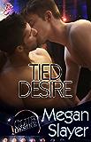 Tied Desire (Club Desire Series, Book One) by Megan Slayer