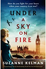 Under a Sky on Fire: A gripping and utterly heartbreaking WW2 historical novel Kindle Edition