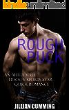 Rough Puck: An Alpha Male Hockey Sports Star Quick Romance