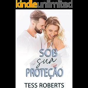 Sob Sua Proteção (Portuguese Edition)