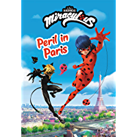 Miraculous: Peril in Paris (Miraculous Chapter Book Book 1) (English Edition)