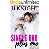 Single Dad Plus One: A Billionaire and Secret Baby Romantic Comedy (Single Dad on Top Book 2)