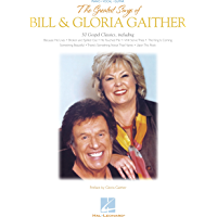 The Greatest Songs of Bill & Gloria Gaither Songbook book cover