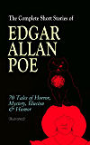 The Complete Short Stories of Edgar Allan Poe: 70 Tales of Horror, Mystery, Illusion & Humor (Illustrated): The Murders in the Rue Morgue, The Mystery ... Beasts in One, Hop-Frog… (English Edition)