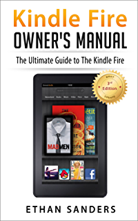 amazon com kindle fire owner s manual the ultimate kindle fire rh amazon com kindle fire owner manual kindle fire owner manual