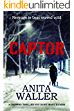 Captor: a gripping thriller you don't want  to miss (English Edition)