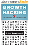 Growth Hacking for Engineers and Inventors: 5-Step Method for Breakthrough (English Edition)