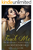 Touch Me (The Billionaire's Secrets Book 1)