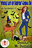 Whole Lot Of Shiftin' Going On: Magic and Mayhem Universe (Baba Yaga Adventures Book 1)
