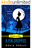 Witch Is Why A Pin Dropped (A Witch P.I. Mystery Book 20)