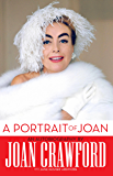 A Portrait of Joan: An Autobiography of Joan Crawford