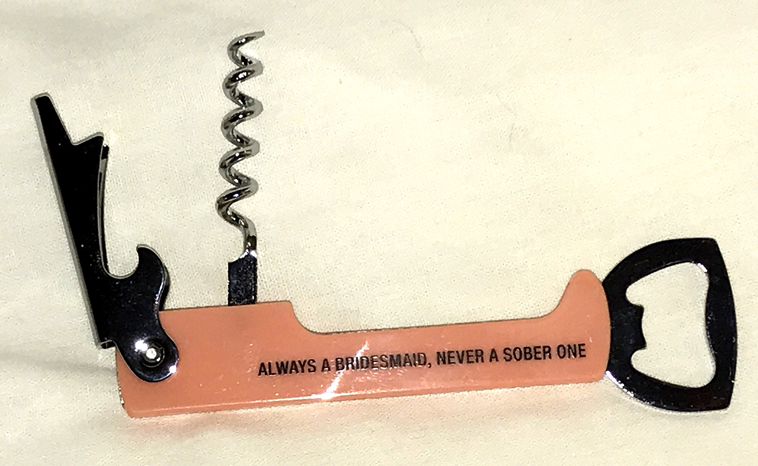 Always A Bridesmaid, Never a Sober One - Bridesmaid Gift Bottle Opener & Wine Corkscrew (5'' x 1'' x 0.5'') by About Face Designs