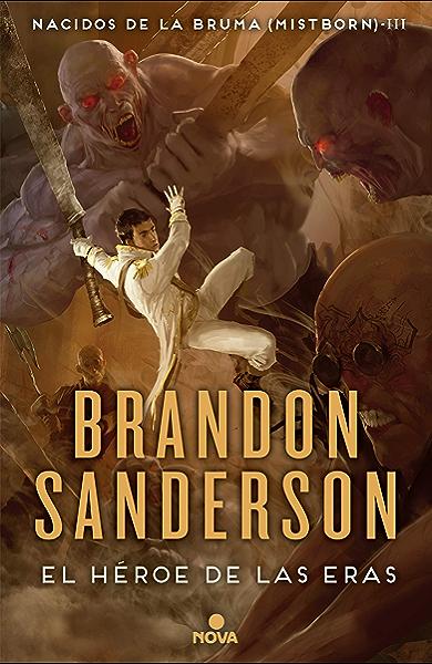 El Héroe de las Eras (Nacidos de la bruma [Mistborn] 3): Nacidos de la Bruma III (Mistborn) eBook: Sanderson, Brandon: Amazon.es: Tienda Kindle