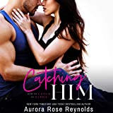 Catching Him: How to Catch an Alpha, Book 1