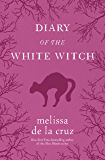 Diary of the White Witch: A Witches of East End Prequel (Witches of the East) (English Edition)