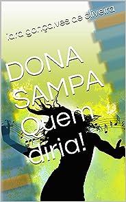 DONA SAMPA Quem diria!