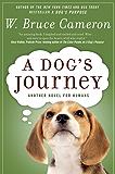 A Dog's Journey: A Novel (A Dog's Purpose series Book 2)