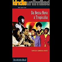 Da bossa nova à tropicália (Descobrindo o Brasil)