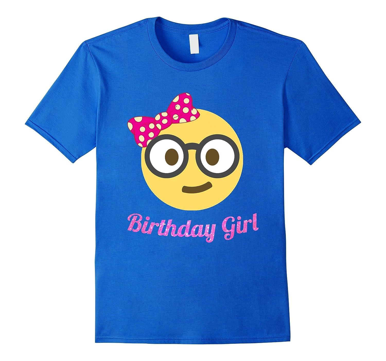Birthday Girl T Shirt Birthday Emoji Nerd Geeky Emoji