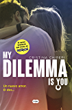 My Dilemma Is You. Un Nuevo Amor. O Dos... (Serie My Dilemma Is You 1) (Spanish Edition)