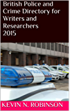British Police and Crime Directory for Writers and Researchers 2015