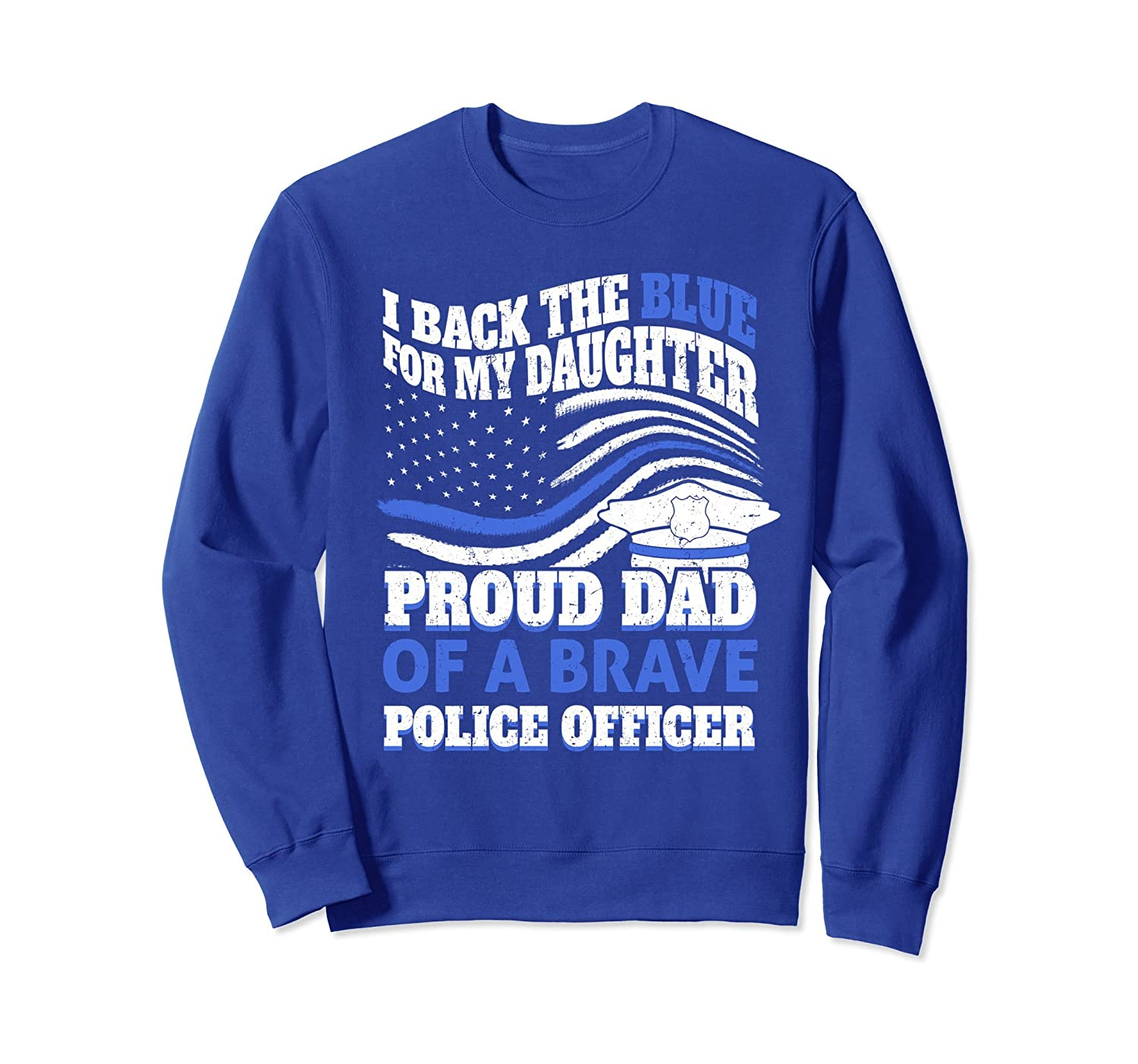 Back The Blue For My Daughter Police Officer Dad Sweatshirt-TH
