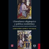 Liberalismo oligárquico y política económica. Positivismo y economía política del Porfiriato (Historia / History)